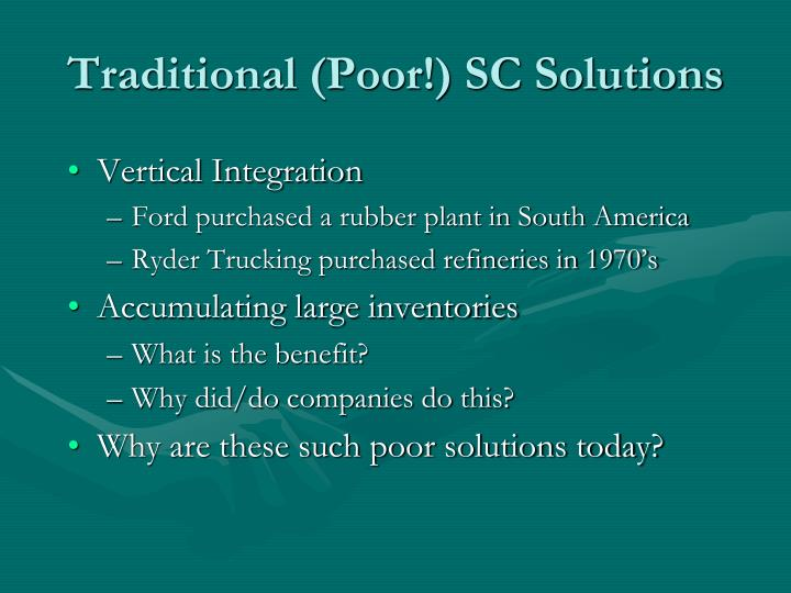 Traditional (Poor!) SC Solutions