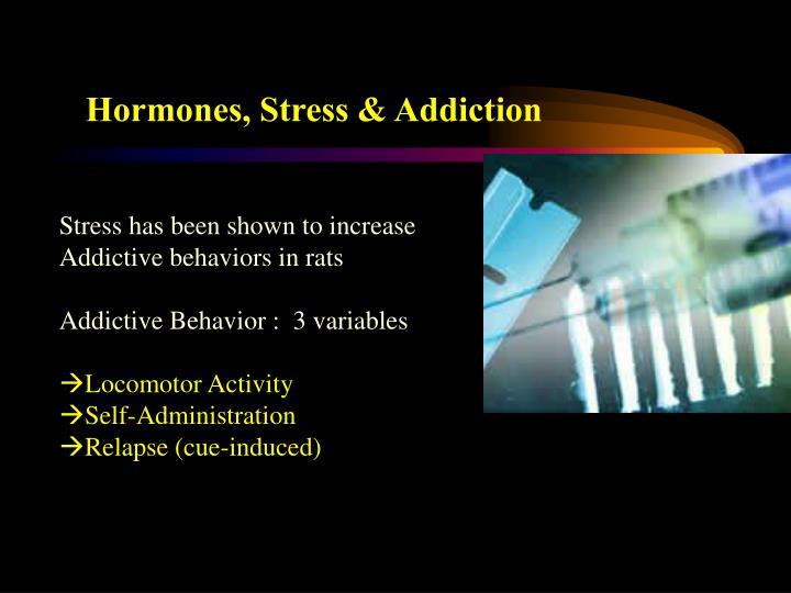 Hormones, Stress & Addiction