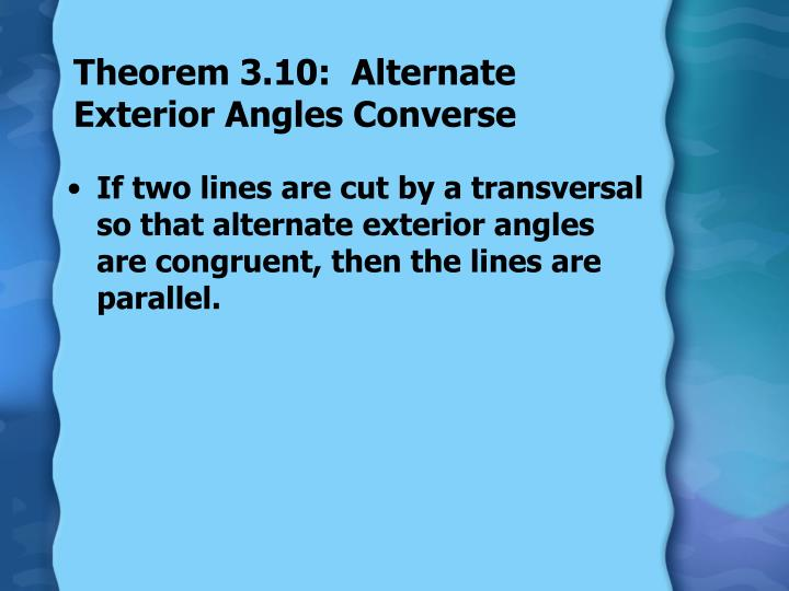 Theorem 3.10:  Alternate Exterior Angles Converse