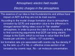 atmospheric electric field model electric charges in the atmosphere