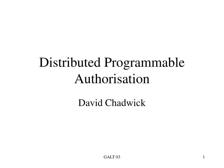 distributed programmable authorisation n.