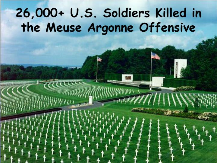 26,000+ U.S. Soldiers Killed in the Meuse Argonne Offensive