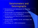 seismometers and seismographs