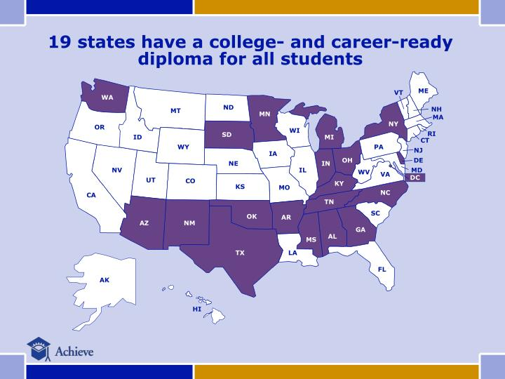 19 states have a college- and career-ready diploma for all students