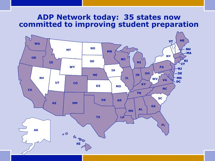 ADP Network today:  35 states now committed to improving student preparation