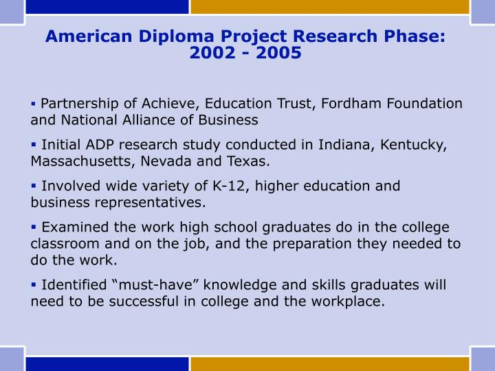 American Diploma Project Research Phase:  2002 - 2005