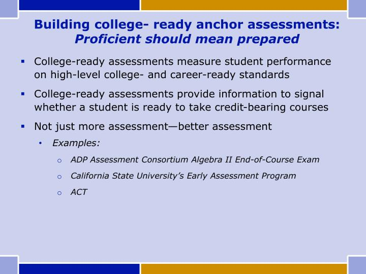 Building college- ready anchor assessments: