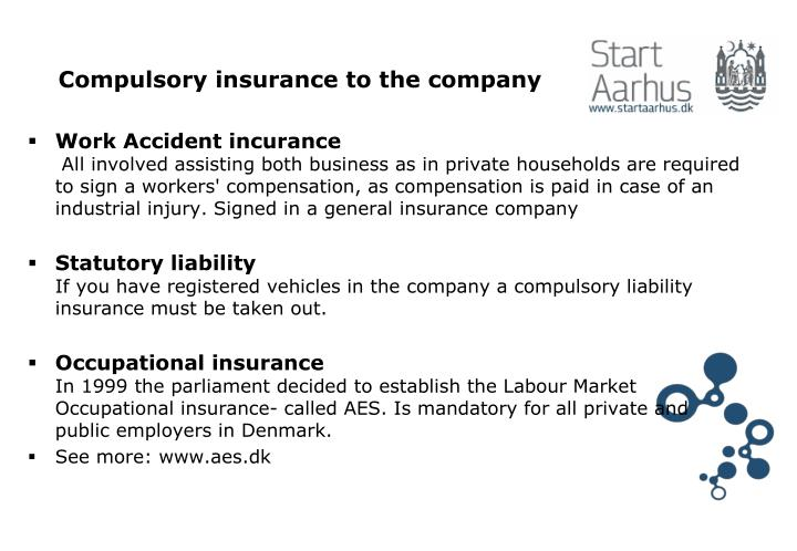 Compulsory insurance to the company