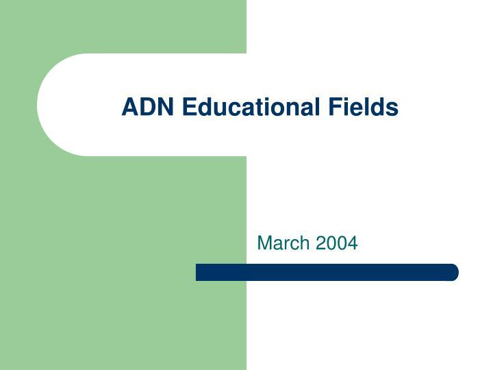 adn educational fields n.