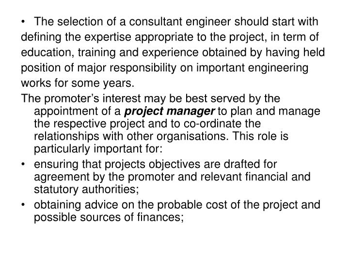 The selection of a consultant engineer should start with