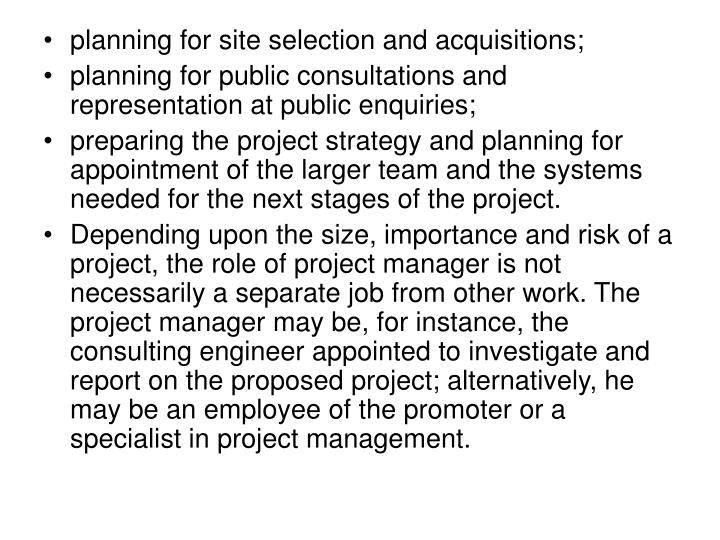 planning for site selection and acquisitions;
