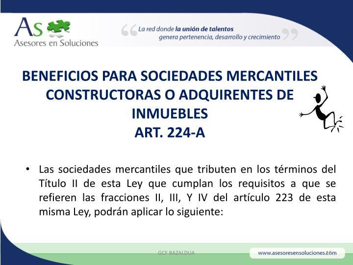 BENEFICIOS PARA SOCIEDADES MERCANTILES CONSTRUCTORAS O ADQUIRENTES DE INMUEBLES