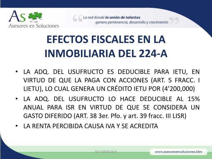 EFECTOS FISCALES EN LA INMOBILIARIA DEL 224-A