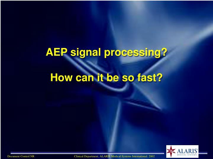 AEP signal processing?