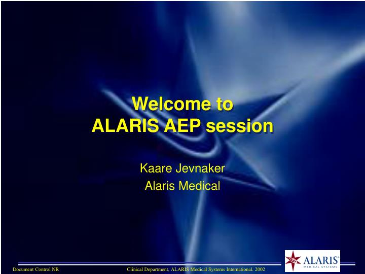 Welcome to alaris aep session