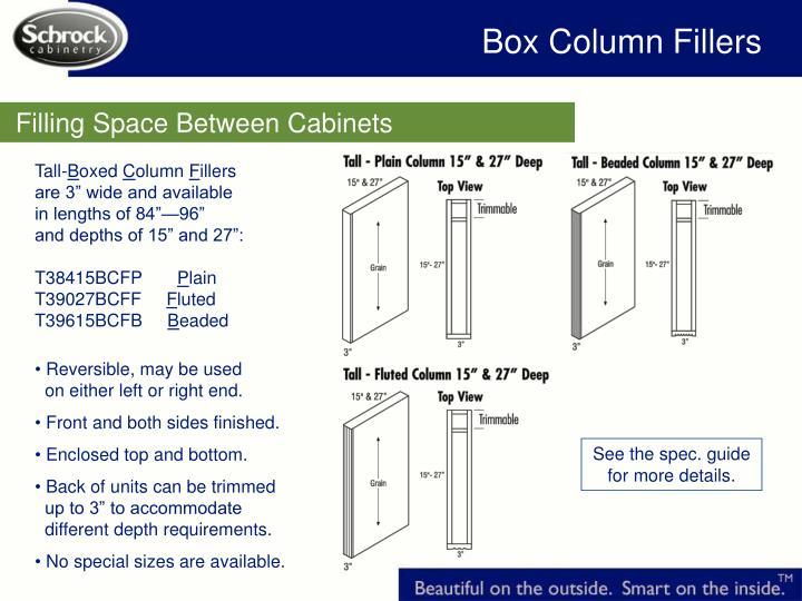 Box Column Fillers