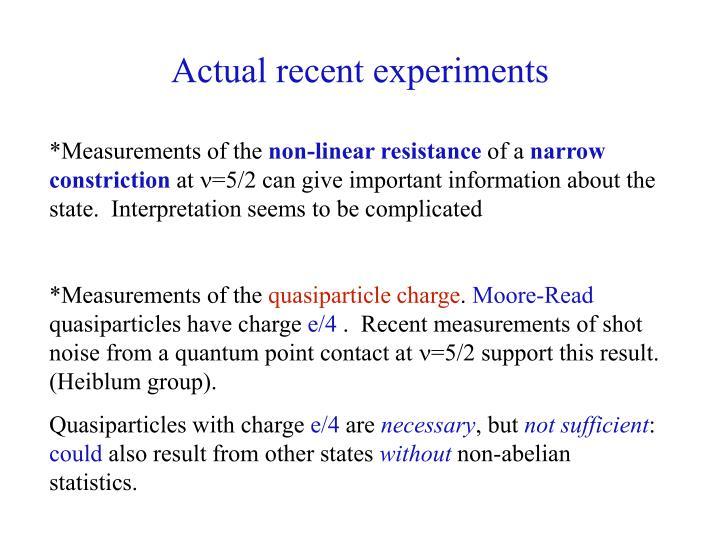Actual recent experiments