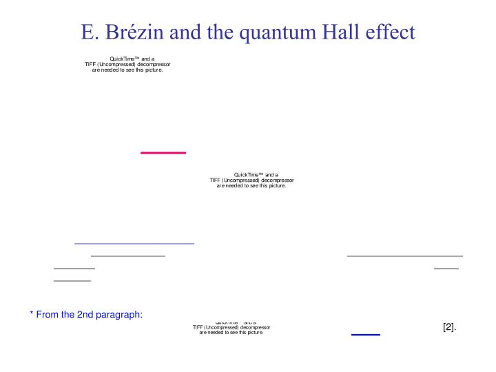 E br zin and the quantum hall effect