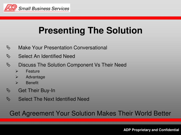 Presenting The Solution