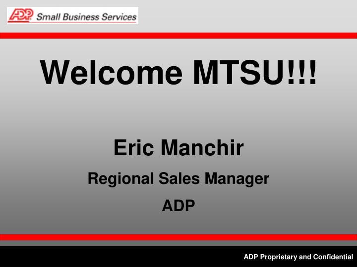 Welcome mtsu eric manchir regional sales manager adp