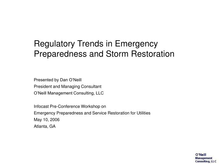 Regulatory trends in emergency preparedness and storm restoration
