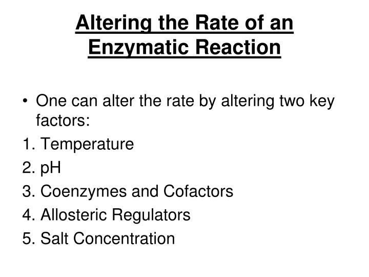 Altering the Rate of an Enzymatic Reaction