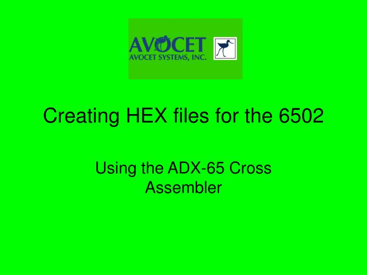 Creating hex files for the 6502