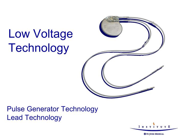 Low voltage technology