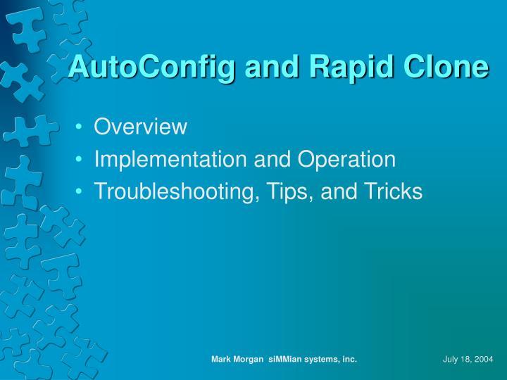 Autoconfig and rapid clone