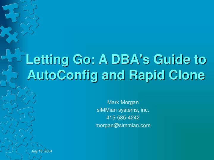 Letting go a dba s guide to autoconfig and rapid clone