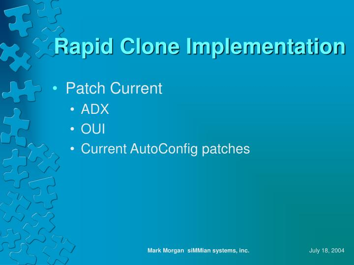 Rapid Clone Implementation