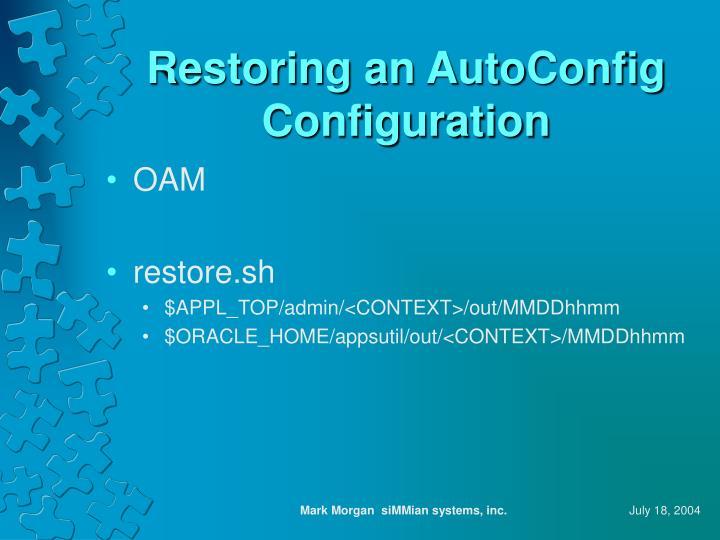 Restoring an AutoConfig Configuration