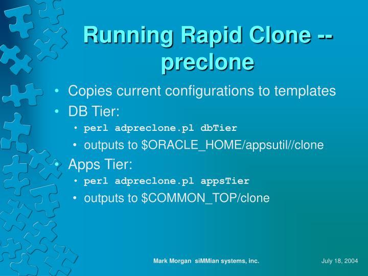 Running Rapid Clone -- preclone