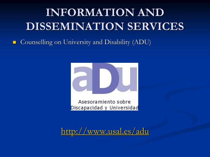INFORMATION AND DISSEMINATION SERVICES