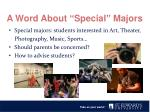 a word about special majors
