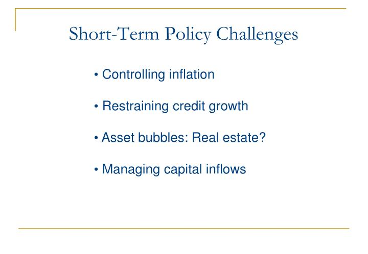 Short-Term Policy Challenges