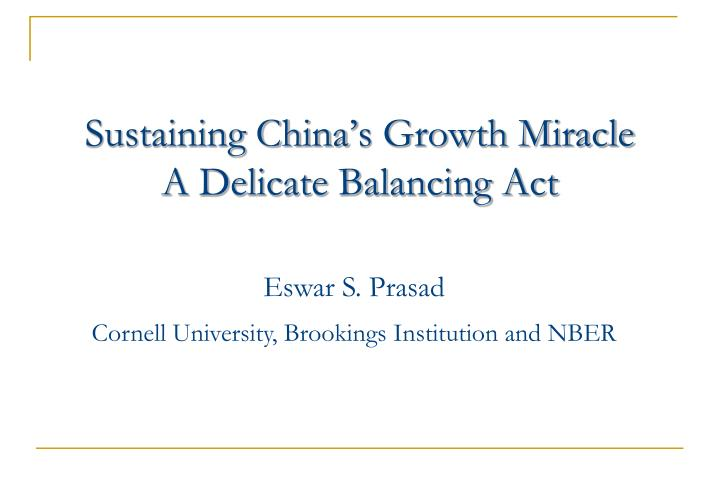 Sustaining china s growth miracle a delicate balancing act