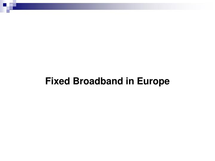 Fixed Broadband in Europe