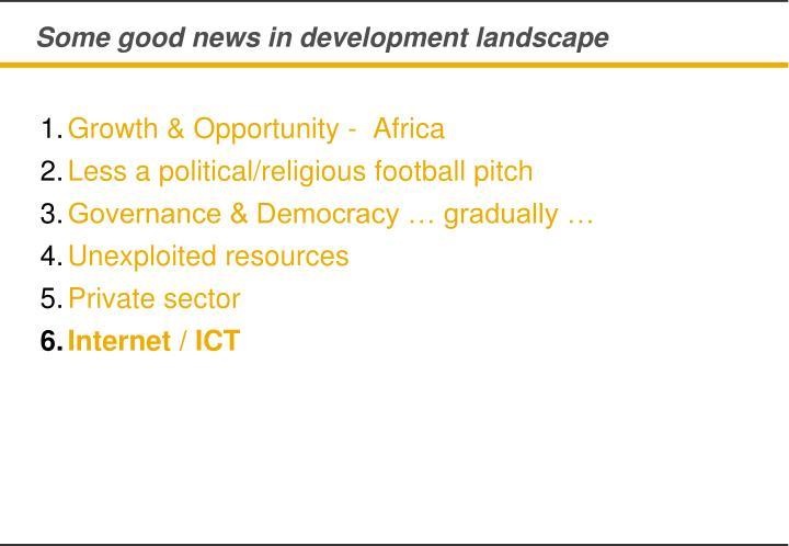 Some good news in development landscape