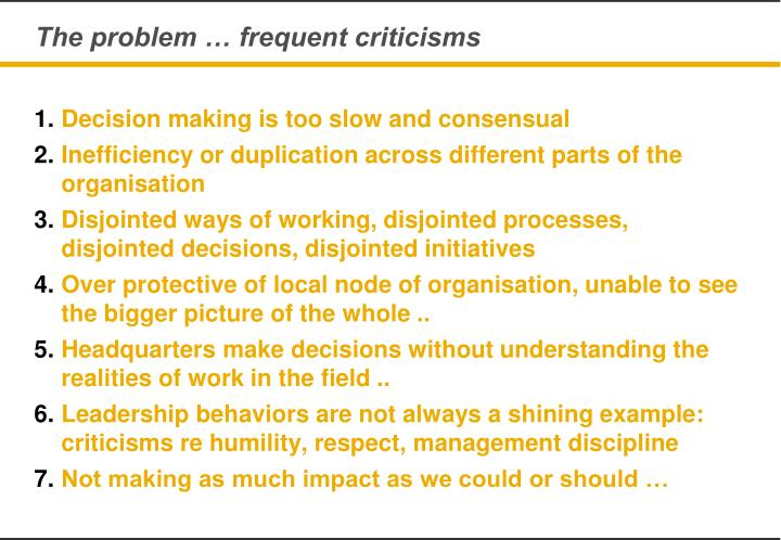 The problem … frequent criticisms