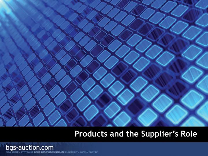 Products and the Supplier's Role