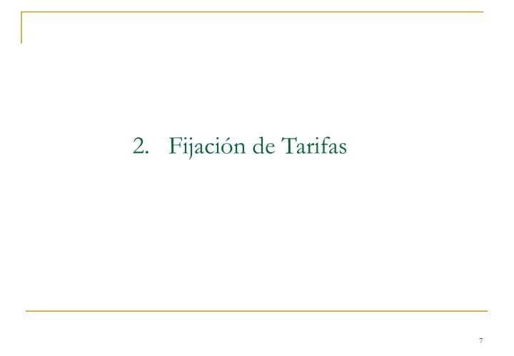 2.   Fijación de Tarifas