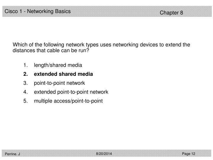 Which of the following network types uses networking devices to extend the distances that cable can be run?