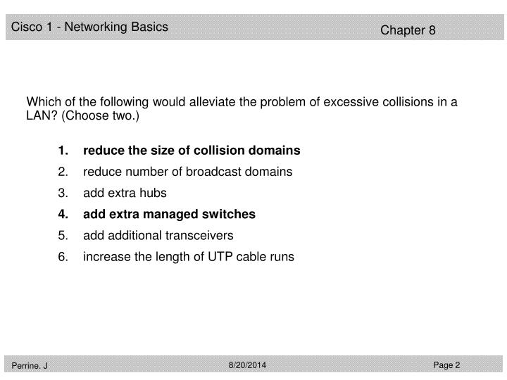 Which of the following would alleviate the problem of excessive collisions in a LAN? (Choose two.)