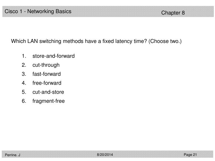 Which LAN switching methods have a fixed latency time? (Choose two.)
