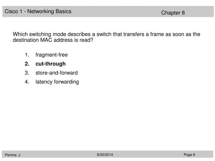 Which switching mode describes a switch that transfers a frame as soon as the destination MAC address is read?