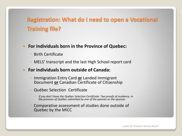 For individuals born in the Province of Quebec: