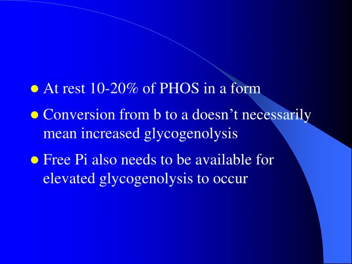 At rest 10-20% of PHOS in a form