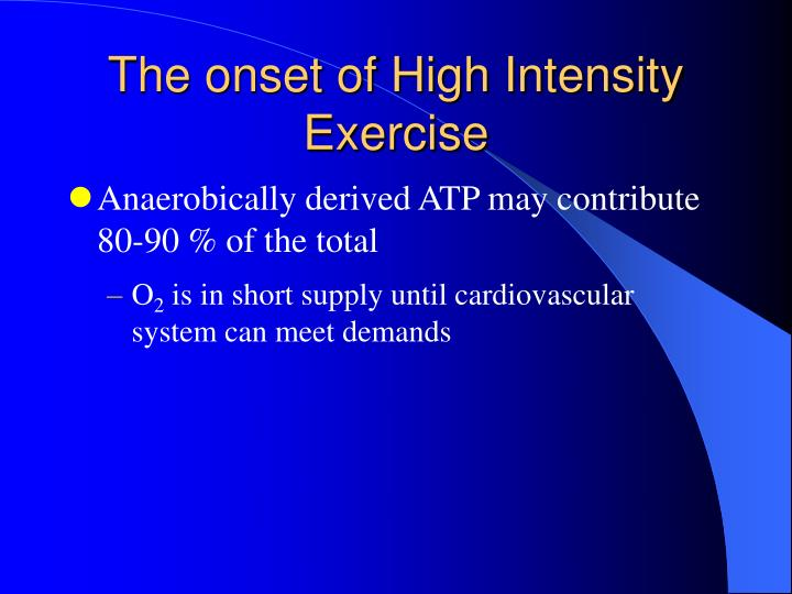 The onset of high intensity exercise