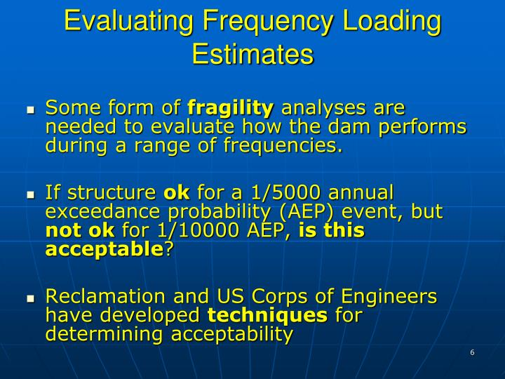 Evaluating Frequency Loading Estimates